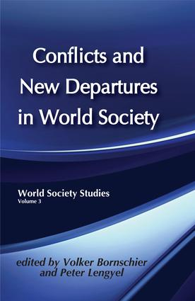 Conflicts and New Departures in World Society: 1st Edition (Hardback) book cover