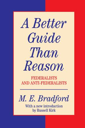 A Better Guide Than Reason: Federalists and Anti-federalists book cover