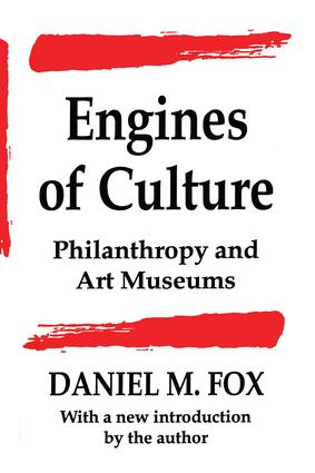 Engines of Culture: Philanthropy and Art Museums, 1st Edition (Hardback) book cover