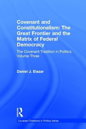 Covenant and Constitutionalism: The Covenant Tradition in Politics, 1st Edition (Hardback) book cover