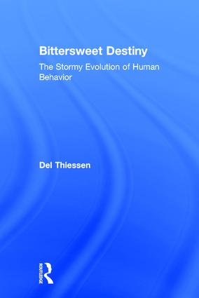 Bittersweet Destiny: The Stormy Evolution of Human Behavior, 1st Edition (Paperback) book cover