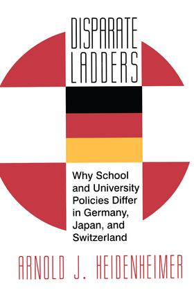 Disparate Ladders: Why School and University Policies Differ in Germany, Japan and Switzerland, 1st Edition (Hardback) book cover