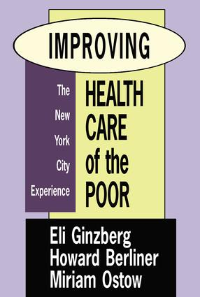 Improving Health Care of the Poor: The New York City Experience, 1st Edition (Hardback) book cover