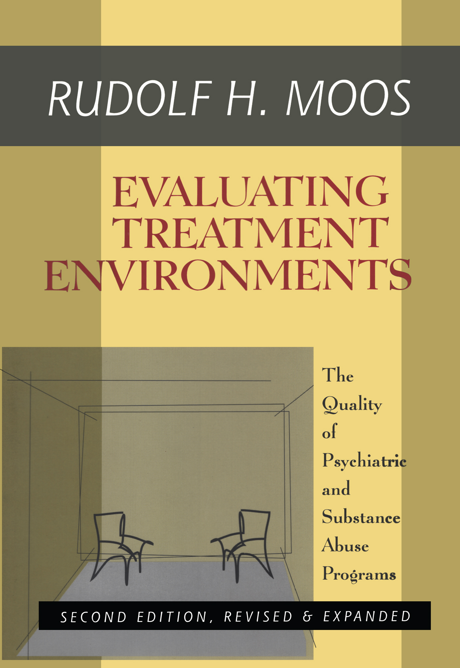 Evaluating Treatment Environments: The Quality of Psychiatric and Substance Abuse Programs, 2nd Edition (Hardback) book cover