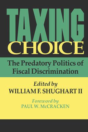 Taxing Choice: The Predatory Politics of Fiscal Discrimination, 1st Edition (Paperback) book cover
