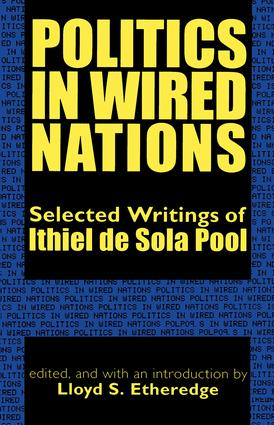 Politics in Wired Nations: Selected Writings of Ithiel De Sola Pool, 1st Edition (Paperback) book cover