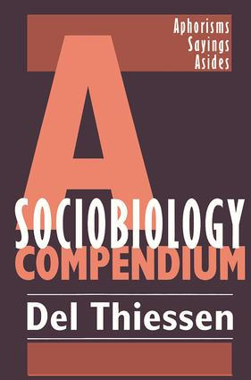 A Sociobiology Compendium: Aphorisms, Sayings, Asides, 1st Edition (Hardback) book cover