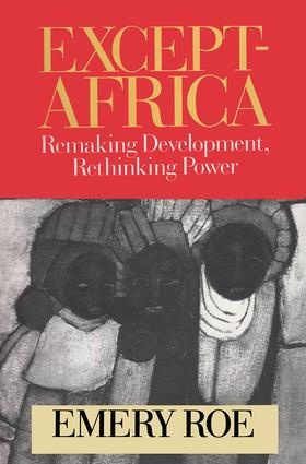 Except-Africa: Remaking Development, Rethinking Power, 1st Edition (Hardback) book cover