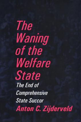 The Waning of the Welfare State: 1st Edition (Hardback) book cover