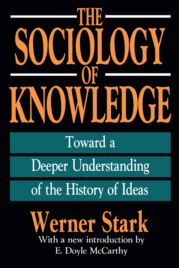 The Sociology of Knowledge: Toward a Deeper Understanding of the History of Ideas, 1st Edition (Paperback) book cover