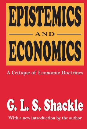 Epistemics and Economics: A Critique of Economic Doctrines, 1st Edition (Paperback) book cover