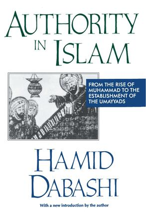 Authority in Islam: From the Rise of Muhammad to the Establishment of the Umayyads, 1st Edition (Paperback) book cover