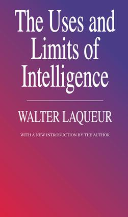The Uses and Limits of Intelligence: 1st Edition (Paperback) book cover