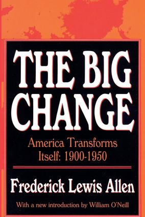 The Big Change: America Transforms Itself, 1900-50, 1st Edition (Paperback) book cover