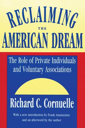 Reclaiming the American Dream: The Role of Private Individuals and Voluntary Associations, 1st Edition (Paperback) book cover