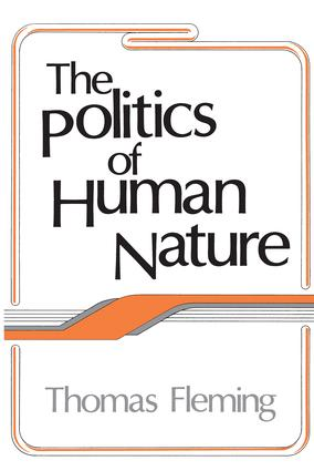 The Politics of Human Nature: 1st Edition (Paperback) book cover
