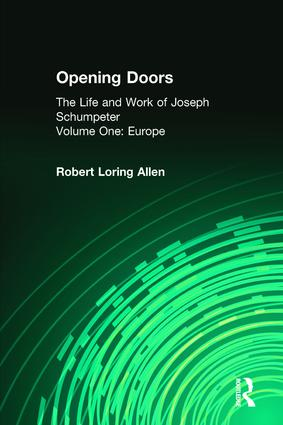 Opening Doors: Life and Work of Joseph Schumpeter: Volume 1, Europe, 1st Edition (Paperback) book cover