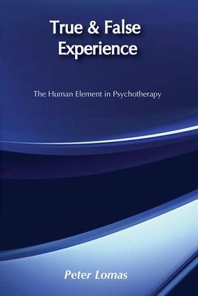True and False Experience: Human Element in Psychotherapy, 1st Edition (Paperback) book cover