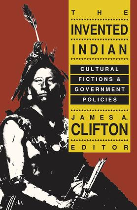 The Invented Indian: Cultural Fictions and Government Policies, 1st Edition (Paperback) book cover
