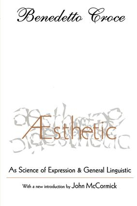 Aesthetic: As Science of Expression and General Linguistic, 1st Edition (Paperback) book cover