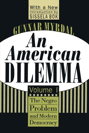An American Dilemma: The Negro Problem and Modern Democracy, Volume 1, 1st Edition (Paperback) book cover
