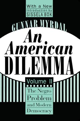 An American Dilemma: The Negro Problem and Modern Democracy, Volume 2, 1st Edition (Paperback) book cover