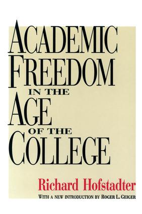 Academic Freedom in the Age of the College: 1st Edition (Paperback) book cover