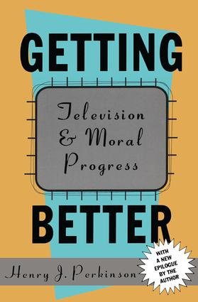 Getting Better: Television and Moral Progress, 2nd Edition (Paperback) book cover