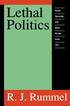 Lethal Politics: Soviet Genocide and Mass Murder Since 1917, 1st Edition (Paperback) book cover