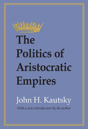 The Politics of Aristocratic Empires: 1st Edition (Paperback) book cover