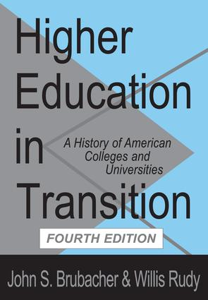 Higher Education in Transition: History of American Colleges and Universities, 4th Edition (Paperback) book cover