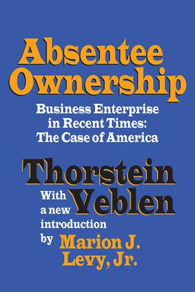 Absentee Ownership: Business Enterprise in Recent Times - The Case of America, 1st Edition (Paperback) book cover