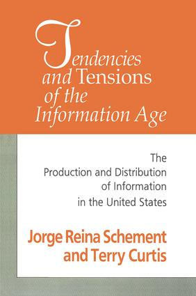 Tendencies and Tensions of the Information Age: Production and Distribution of Information in the United States, 1st Edition (Paperback) book cover