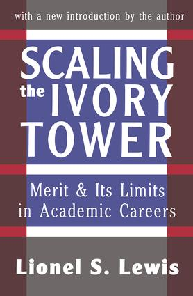 Scaling the Ivory Tower: Merit and Its Limits in Academic Careers, 1st Edition (Paperback) book cover