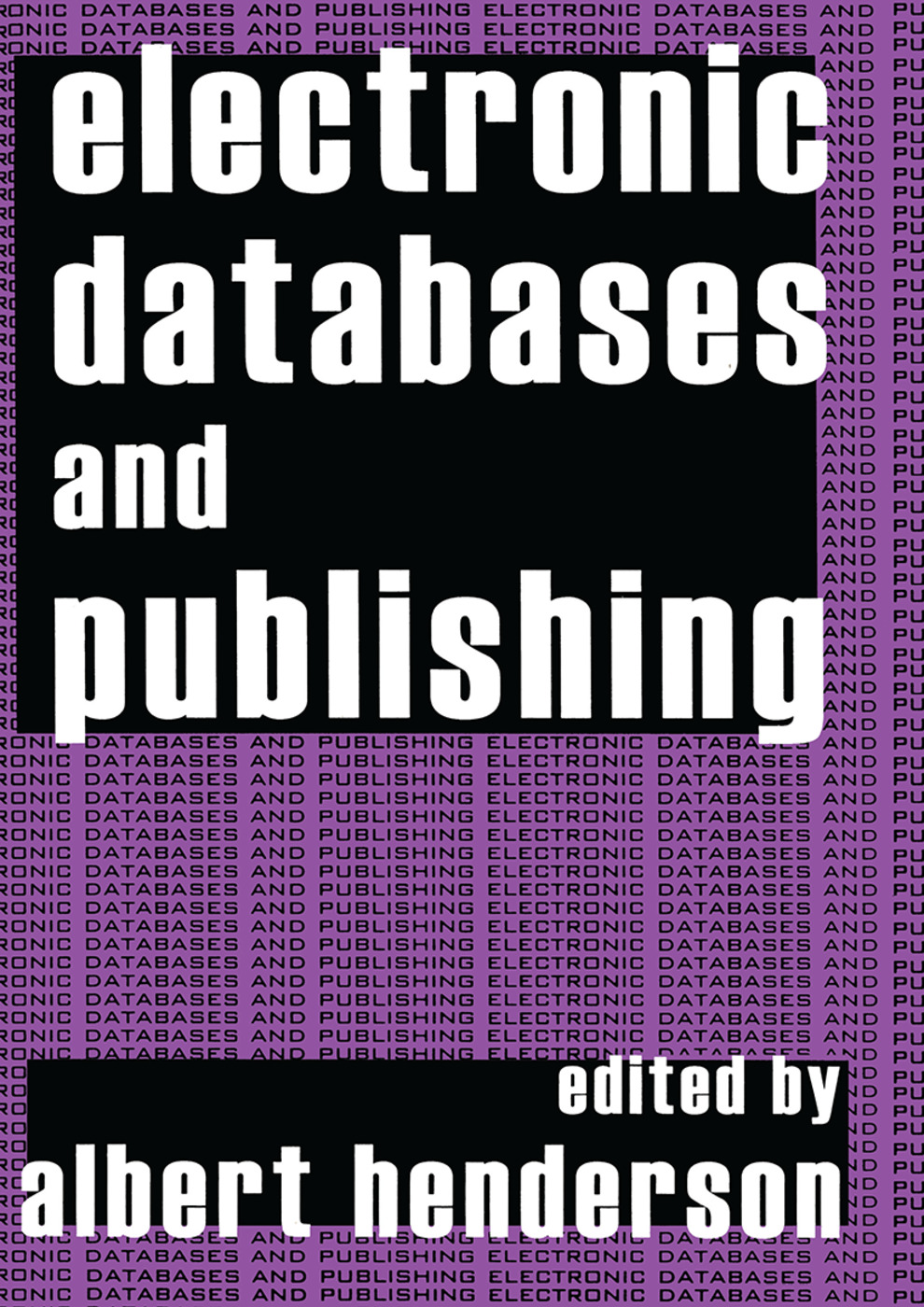 Electronic Databases and Publishing: 1st Edition (Paperback) book cover