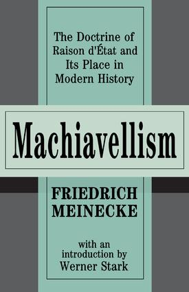 Machiavellism: The Doctrine of Raison d'Etat and Its Place in Modern History, 1st Edition (Paperback) book cover