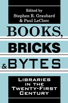 Books, Bricks and Bytes: Libraries in the Twenty-first Century, 1st Edition (Paperback) book cover