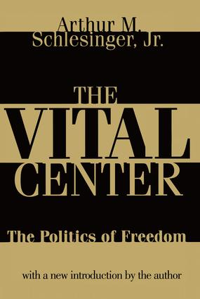 The Vital Center | Politics of Freedom | Taylor & Francis Group