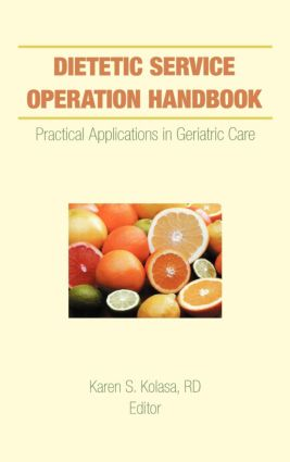 Dietetic Service Operation Handbook: Practical Applications in Geriatric Care, 1st Edition (Hardback) book cover