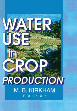 Water Use in Crop Production: 1st Edition (Paperback) book cover