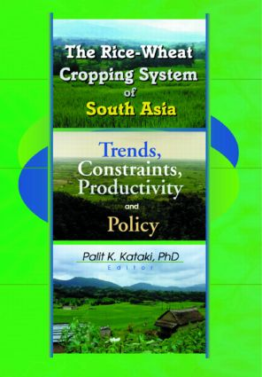 The Rice-Wheat Cropping System of South Asia: Trends, Constraints, Productivity and Policy, 1st Edition (Paperback) book cover