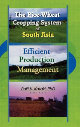 The Rice-Wheat Cropping System of South Asia: Efficient Production Management, 1st Edition (Paperback) book cover