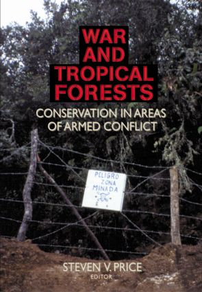 War and Tropical Forests: Conservation in Areas of Armed Conflict, 1st Edition (Paperback) book cover