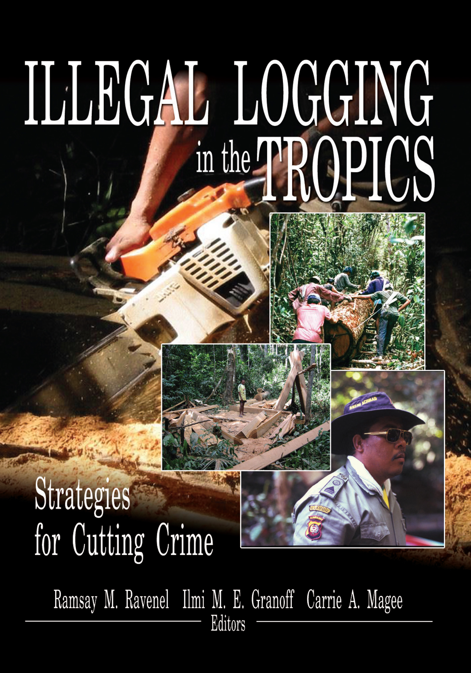 Illegal Logging in the Tropics: Strategies for Cutting Crime, 1st Edition (Paperback) book cover
