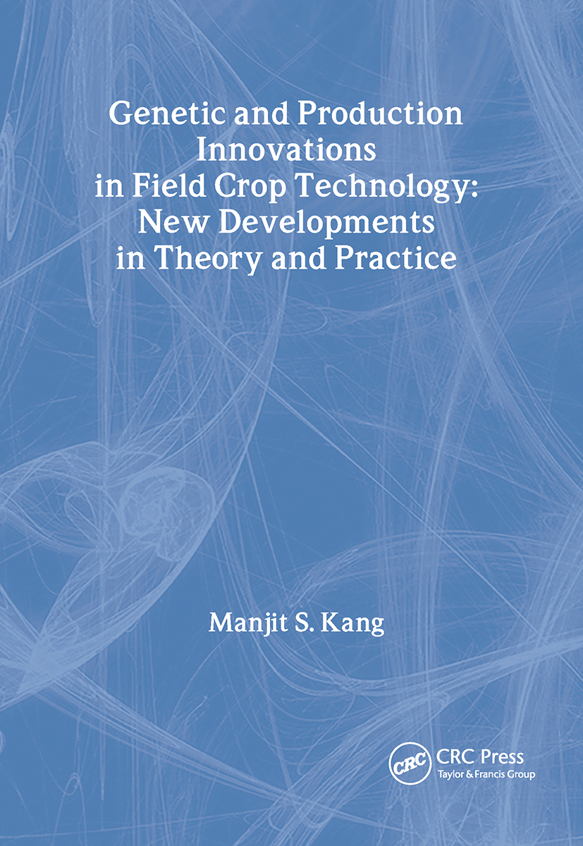 Genetic and Production Innovations in Field Crop Technology: New Developments in Theory and Practice, 1st Edition (Paperback) book cover