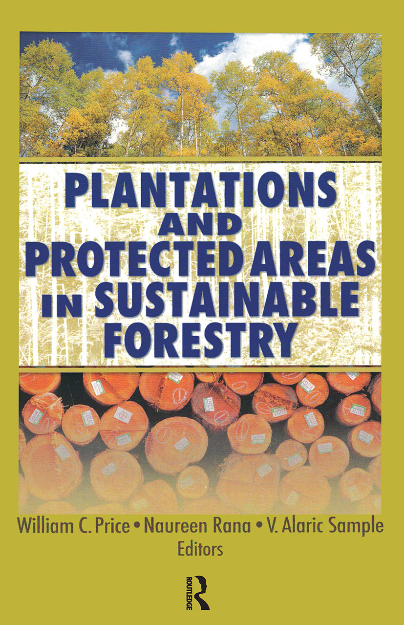 Plantations and Protected Areas in Sustainable Forestry: 1st Edition (Paperback) book cover