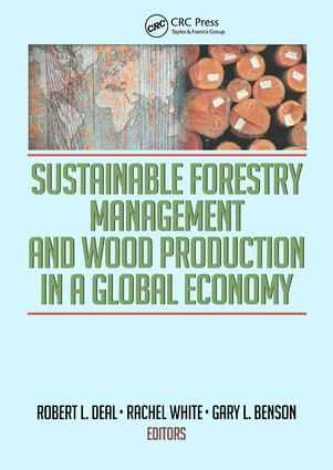 Sustainable Forestry Management and Wood Production in a Global Economy: 1st Edition (Hardback) book cover
