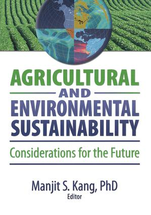 Agricultural and Environmental Sustainability: Considerations for the Future, 1st Edition (Paperback) book cover