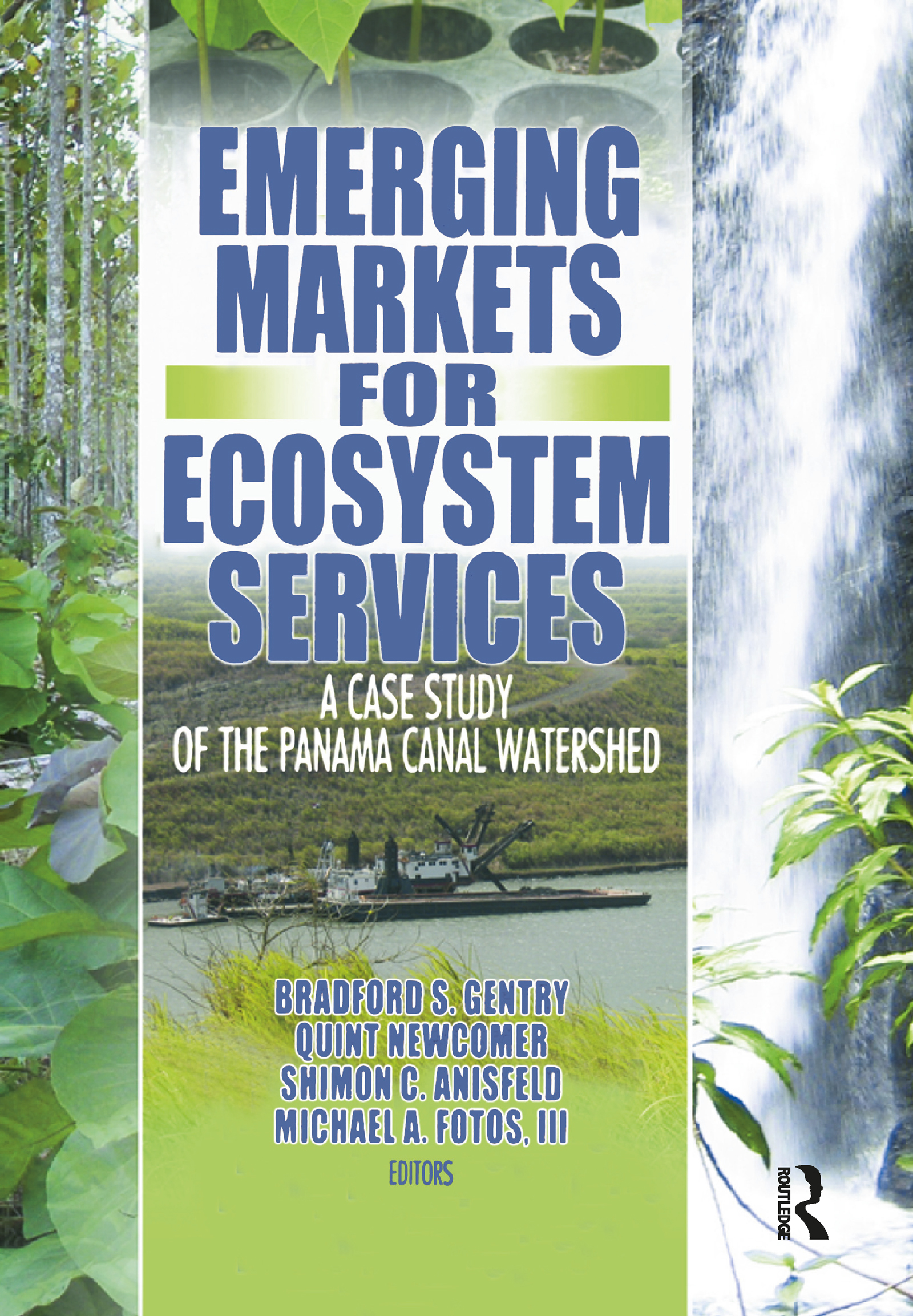 Emerging Markets for Ecosystem Services: A Case Study of the Panama Canal Watershed, 1st Edition (Hardback) book cover