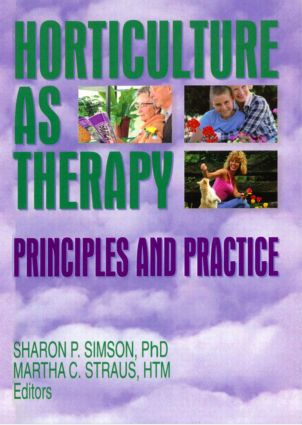 Horticulture as Therapy: Principles and Practice, 1st Edition (Paperback) book cover